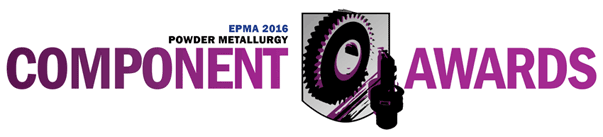 EPMA Powder Metallurgy Component Awards 2016